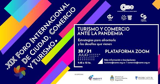 """XIX Foro Internacional de Ciudad, Comercio y Turismo: """"Enfrentar y superar la crisis: Turismo y Comercio en la economía de pandemia"""""""